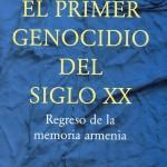 El primer genocidio del siglo XX, regreso de la memoria armenia